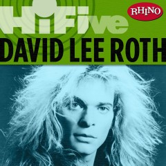 Rhino Hi-Five: David Lee Roth - David Lee Roth