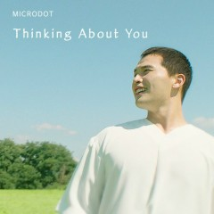 Thinking About You (Single) - Microdot