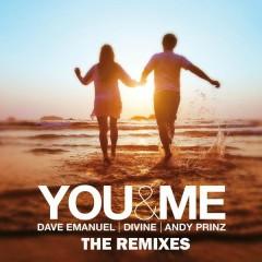 You & Me (Remixes) - Dave Emanuel, Divine, Andy Prinz