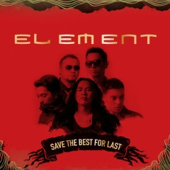 Save The Best For Last - Element