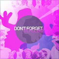 Don`t Forget To Come (Single) - Mighty Fine