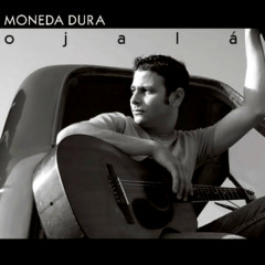 Ojalá (Remasterizado) - Moneda Dura