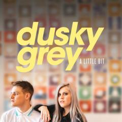 A Little Bit (Single) - Dusky Grey