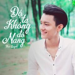 Độ Ta Không Độ Nàng (Single) - Thái Quỳnh