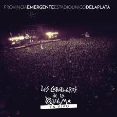 Provincia Emergente Estadio Unico de La Plata (En Vivo) - Los Caballeros de la Quema