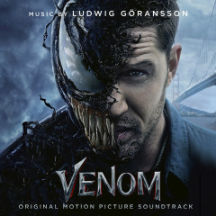 Venom (Original Motion Picture Soundtrack) - Ludwig Goransson