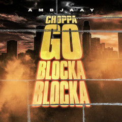 Choppa Go Blocka Blocka