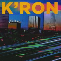 Slo Mo - K'ron