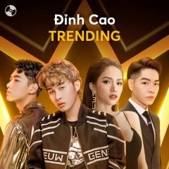 Đỉnh Cao Trending - Various Artists