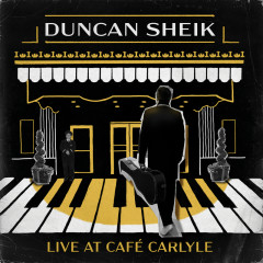 Live At The Cafe Carlyle - Duncan Sheik