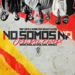 No Somos Ná (Remix) - Trap Capos, Noriel, Gigolo y La Exce, Bryant Myers, Alex Rose
