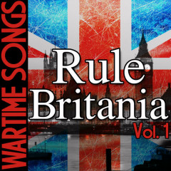 Wartime Songs Vol. 1: Rule Britannia - Various Artists