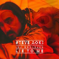 Lie To Me (Single) - Steve Aoki