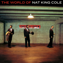 The World Of Nat King Cole - His Very Best - Nat King Cole, Nat King Cole Trio, Natalie Cole, Stan Kenton And His Orchestra, George Shearing Quintet