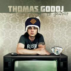 So gewollt - Thomas Godoj