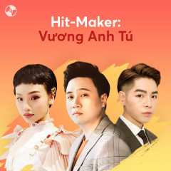 HIT-MAKER: Vương Anh Tú - Various Artists