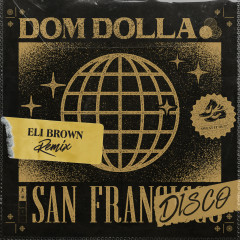 San Frandisco (Eli Brown Remix) - Dom Dolla
