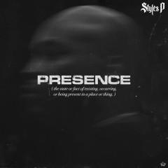 PRESENCE - Styles P