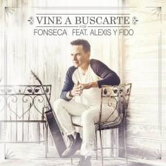 Vine a Buscarte (Remix) - Fonseca,Alexis & Fido