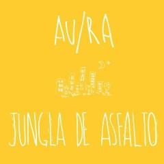 Jungla de Asfalto (Acústica) - Au/Ra