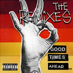 Good Times Ahead: The Remixes - GTA