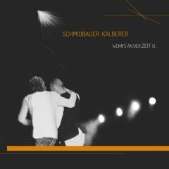 Wenn's an der Zeit is - Schmidbauer & Kälberer