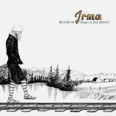 Blank Is - Sånger av Joni Mitchell - Irma
