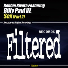 Sex (Part 2) - Billy Paul W., Robbie Rivera, Robbie Rivera feat. Billy Paul Williams