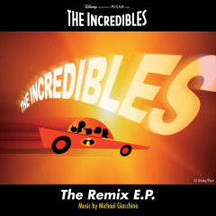 The Incredibles: The Remix E.P. - Michael Giacchino