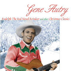 Rudolph The Red Nosed Reindeer And Other Christmas Classics - Gene Autry