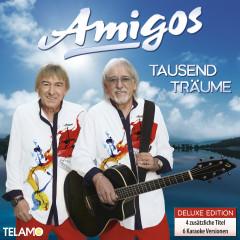 Tausend Träume (Deluxe Edition) - Amigos