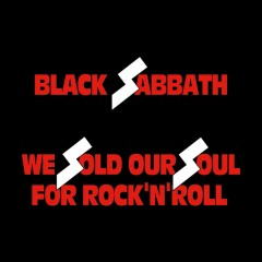 We Sold Our Soul for Rock 'N' Roll - Black Sabbath