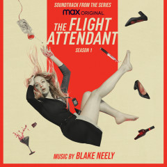 The Flight Attendant: Season 1 (Original Television Soundtrack) - Blake Neely