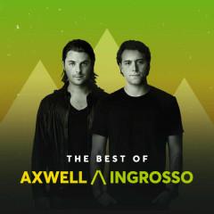 Những Bài Hát Hay Nhất Của Axwell /\ Ingrosso - Axwell, Ingrosso