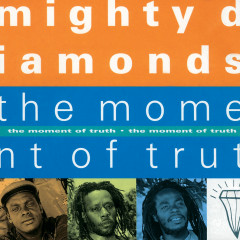 The Moment Of Truth - The Mighty Diamonds