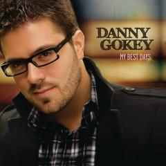 My Best Days - Danny Gokey