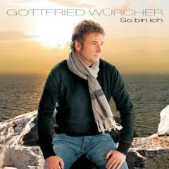So bin ich - Gottfried Würcher