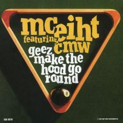 Geez Make the Hood Go Round - MC Eiht, CMW