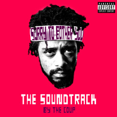 Sorry To Bother You: The Soundtrack
