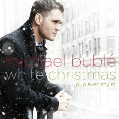 White Christmas (with Shy'm) - Michael Bublé, Shy'M