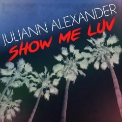 Show Me Luv - Juliann Alexander