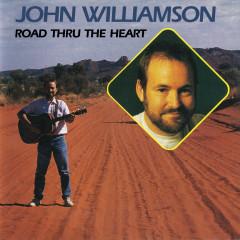 Road Thru The Heart - John Williamson