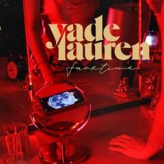 FaceTime - Yade Lauren