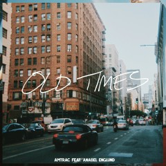 Old Times (feat. Anabel Englund) - Amtrac, Anabel Englund