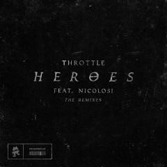 Heroes - Throttle, NICOLOSI, Irons, Matias Ruiz, Seth Austin