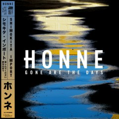 Gone Are the Days (Shimokita Import) - Honne
