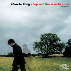 Stop All The World Now - Howie Day