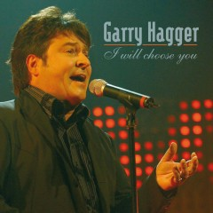 I Will Choose You - Garry Hagger