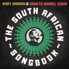 The South African Songbook - Kurt Darren, Soweto Gospel Choir
