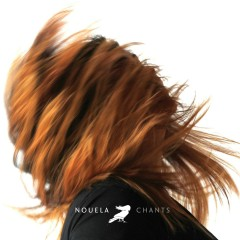 Chants - Nouela